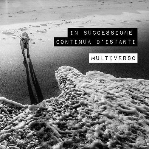 Multiverso - In successione continua d'istanti (2017) 320 kbps