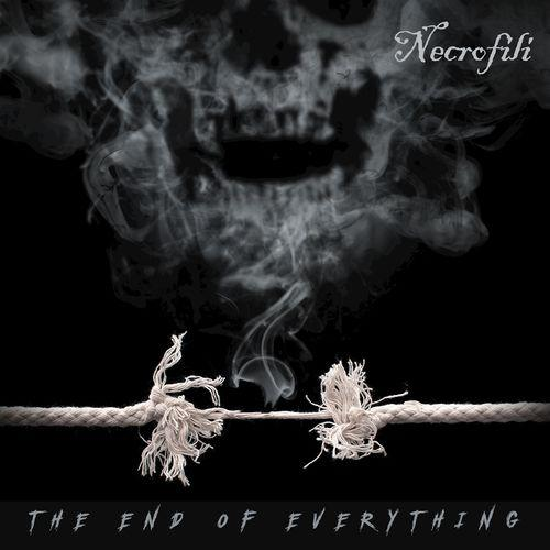 Necrofili - The End Of Everything (2017) 320 kbps