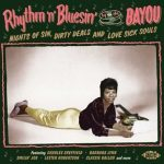 Various Artists – Rhythm 'n' Bluesin' By the Bayou: Nights of Sin, Dirty Deals and Love Sick Souls (2016) 320 kbps