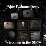 Nine Fathoms Deep – Welcome To The Show (2016) 320 kbps