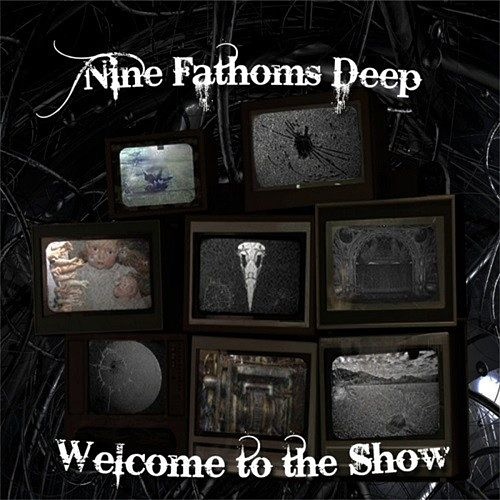 Nine Fathoms Deep - Welcome To The Show (2016) 320 kbps