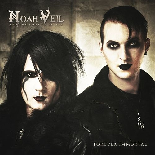 Noah Veil And The Dogs Of Heaven - Forever Immortal (2017) 320 kbps