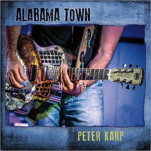 Peter Karp - Alabama Town (2017) 320 kbps