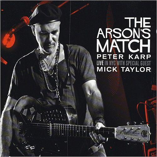 Peter Karp - The Arson's Match (Feat. Mick Taylor) [Live] (2016) 320 kbps