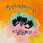Pintandwefall – Red and Blue Baby (2017) 320 kbps