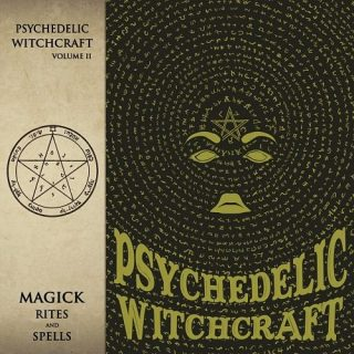 Psychedelic Witchcraft - Magick Rites and Spells (2017) 320 kbps