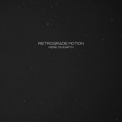 Retrograde Motion - Here On Earth (2016) 320 kbps