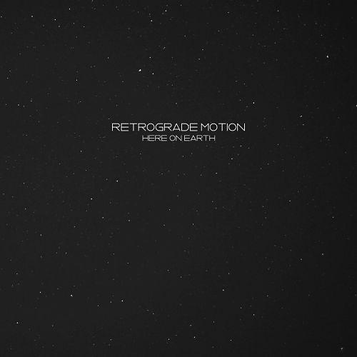 Retrograde Motion - Here On Earth (2016) 320 kbps