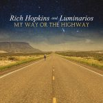 Rich Hopkins and Luminarios – My Way or the Highway (2017) 320 kbps