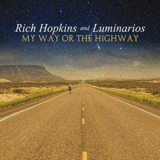 Rich Hopkins and Luminarios - My Way or the Highway (2017) 320 kbps