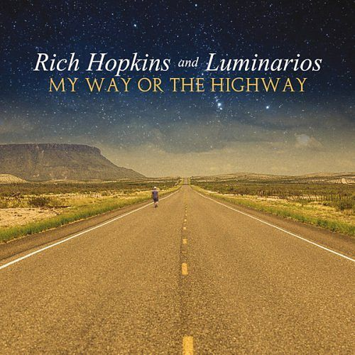 Rich Hopkins and Luminarios - My Way or the Highway (2017) 320 kbps
