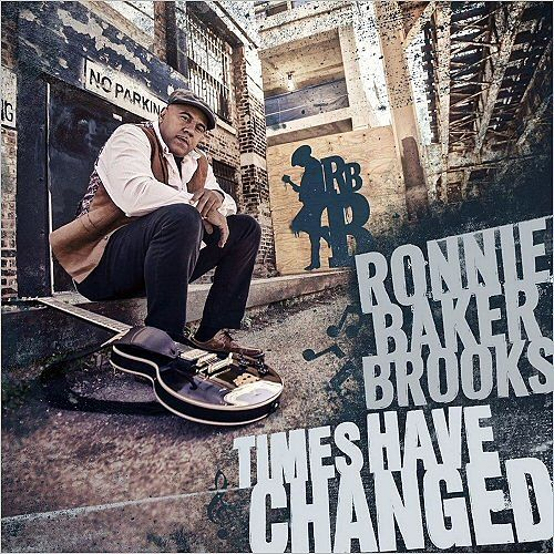 Ronnie Baker Brooks - Times Have Changed (2017) 320 kbps