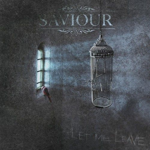 Saviour - Let Me Leave (2017) 320 kbps