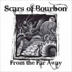 Scars of Bourbon – From the Far Away (2016) 320 kbps