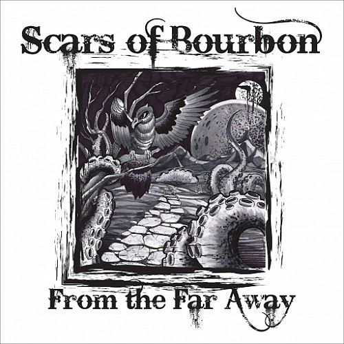Scars of Bourbon - From the Far Away (2016) 320 kbps