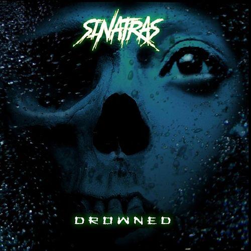Sinatras - Drowned (2017) 320 kbps