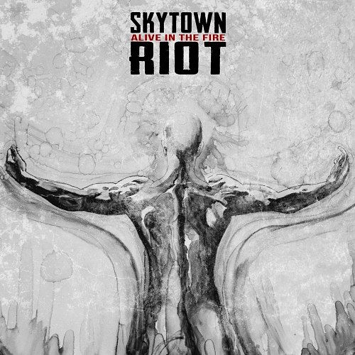 Skytown Riot - Alive in the Fire (2017) 320 kbps