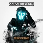 Smash Into Pieces – Rise And Shine (2017) 320 kbps