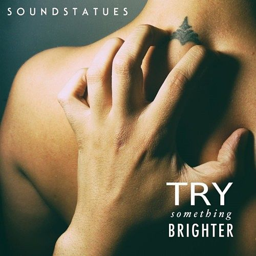 Soundstatues - Try Something Brighter (2017) 320 kbps