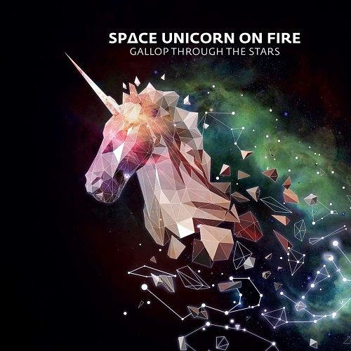 Space Unicorn on Fire - Gallop Through the Stars (2017) 320 kbps