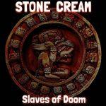 Stone Cream – Slaves of Doom (2017) 320 kbps