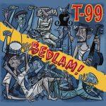 T-99 – Bedlam! (2016) 320 kbps