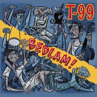 T-99 - Bedlam! (2016) 320 kbps