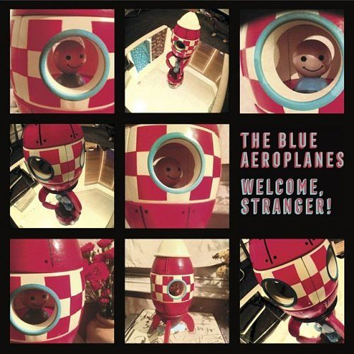 The Blue Aeroplanes - Welcome, Stranger! (2017) 320 kbps
