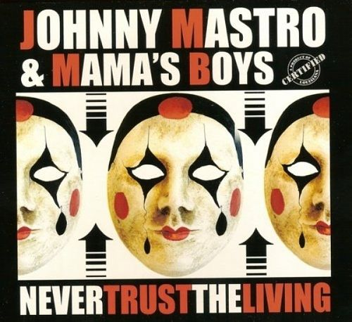Johnny Mastro & Mama's Boys - Never Trust the Living (2016) 320 kbps