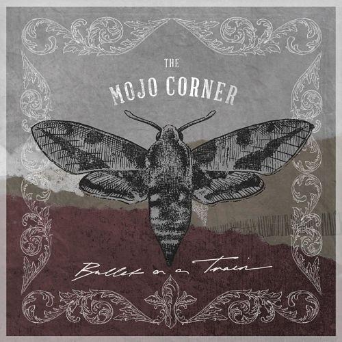 The Mojo Corner - Bullet on a Train (2017)