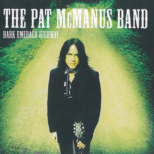 The Pat McManus Band - Dark Emerald Highway (2016) 320 kbps