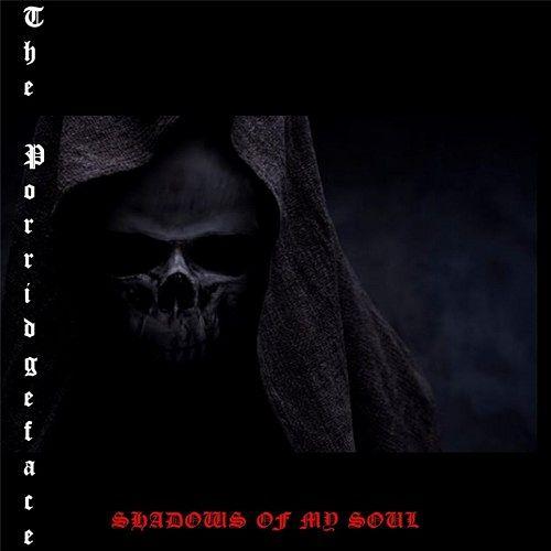 The Porridgeface - Shadows Of My Soul (2017) 320 kbps