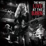 The Wood Brothers – Live at the Barn (Live) (2017) 320 kbps