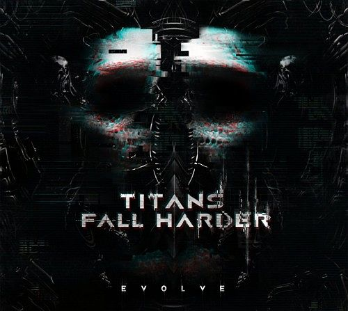 Titans Fall Harder - Evolve [EP] (2017) 320 kbps