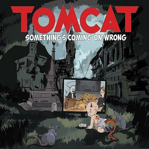 Tomcat - Something's Coming On Wrong (2017) 320 kbps