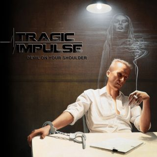 Tragic Impulse - Devil On Your Shoulder (2017) 320 kbps