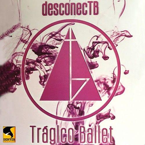 Tragico Ballet - DesconecTB (2016) 320 kbps