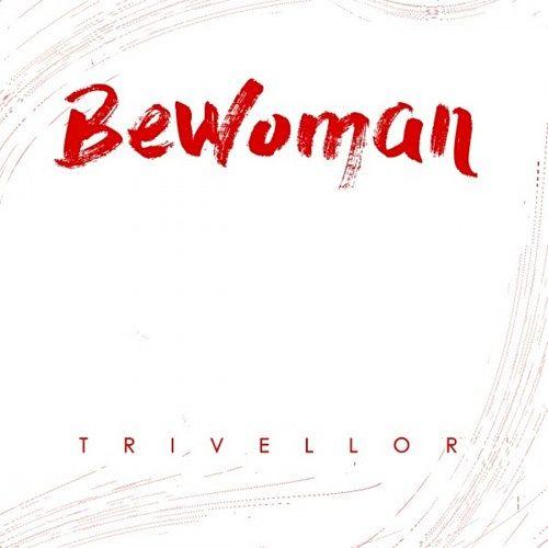 Trivellor - Bewoman (2017) 320 kbps