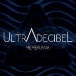 Ultradecibel – Membrana (2017) 320 kbps (upconvert)
