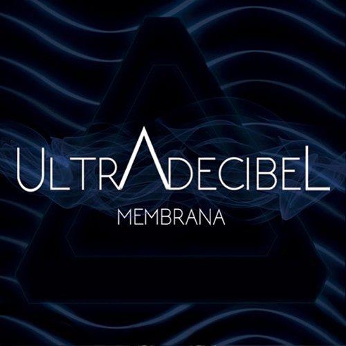 Ultradecibel - Membrana (2017)