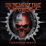 Unrelenting Force – Indoctrinate (2017) 320 kbps