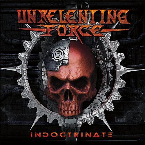 Unrelenting Force - Indoctrinate (2017) 320 kbps