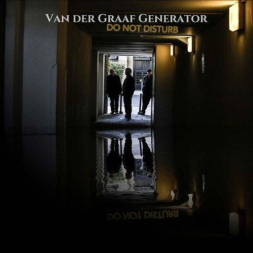 Van Der Graaf Generator - Do Not Disturb (2016) 320 kbps + Scans