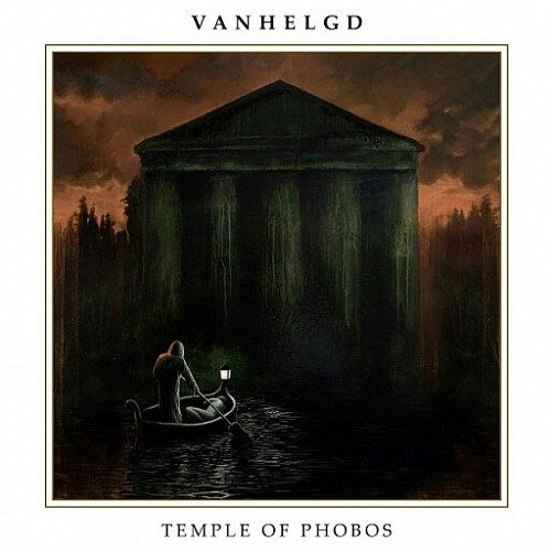 Vanhelgd - Temple of Phobos (2016) 320 kbps