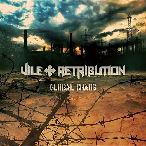 Vile Retribution - Global Chaos (2017) 320 kbps