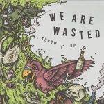 We Are Wasted – Throw It Up (2017) 320 kbps