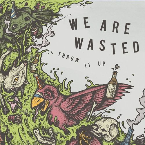 We Are Wasted - Throw It Up (2017) 320 kbps