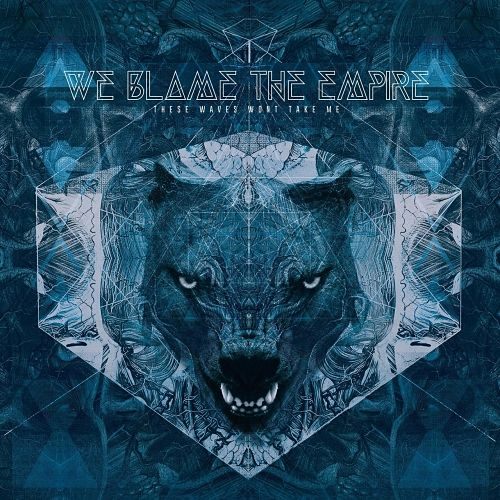 We Blame The Empire - These Waves Won't Take Me (2017) 320 kbps