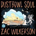 Zac Wilkerson – Dustbowl Soul (2016) 320 kbps