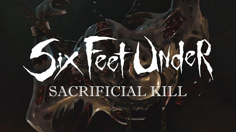 Six Feet Under - Sacrificial Kill [Single] (2017) 320 kbps